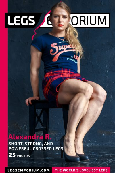 Alexandra R - Short, Strong, and Powerful Crossed Legs COVER