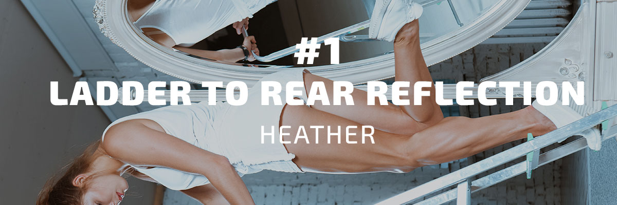 Heather – Ladder to Rear Reflection